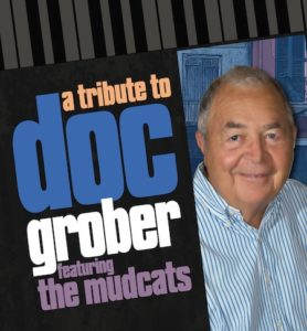 Tribute to Doc Grober featuring The Mudcats